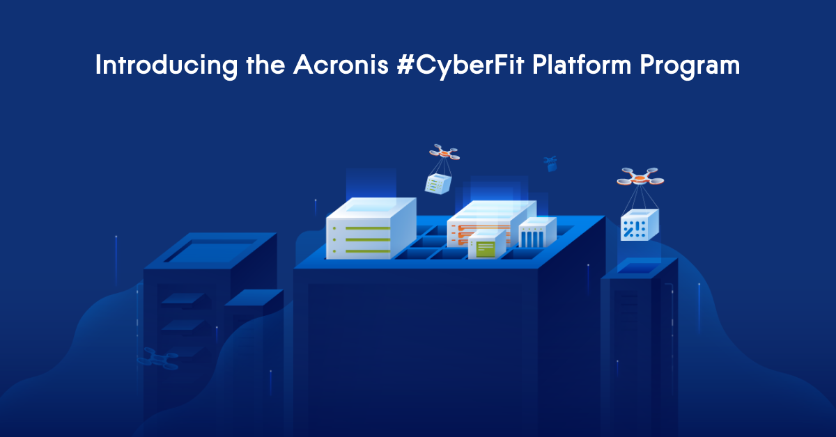 Acronis Launches 2020 Global Acronis #CyberFit Platform Program