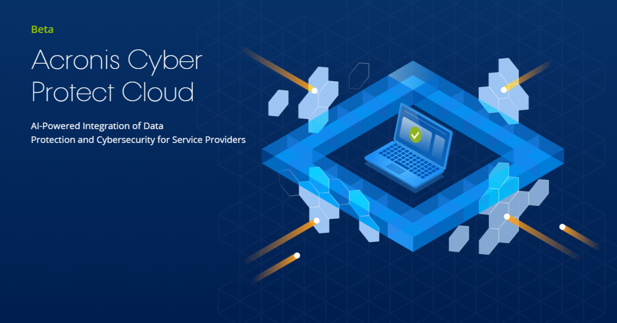 Acronis Cyber Protect Cloud Beta Case Studies
