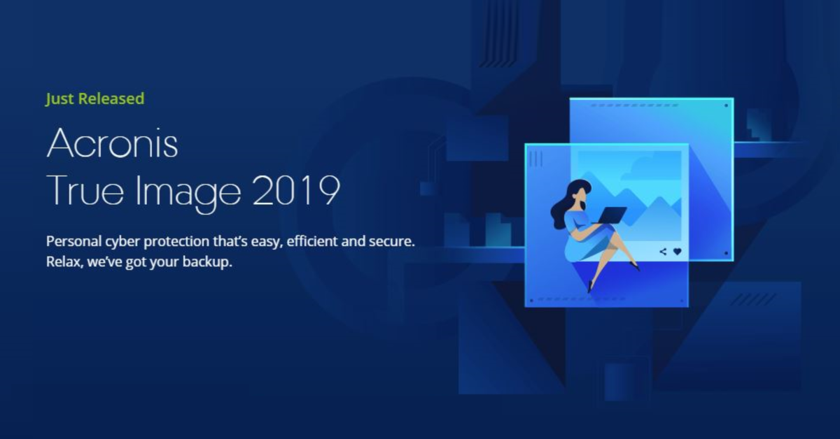 Acronis True Image 2019 is here