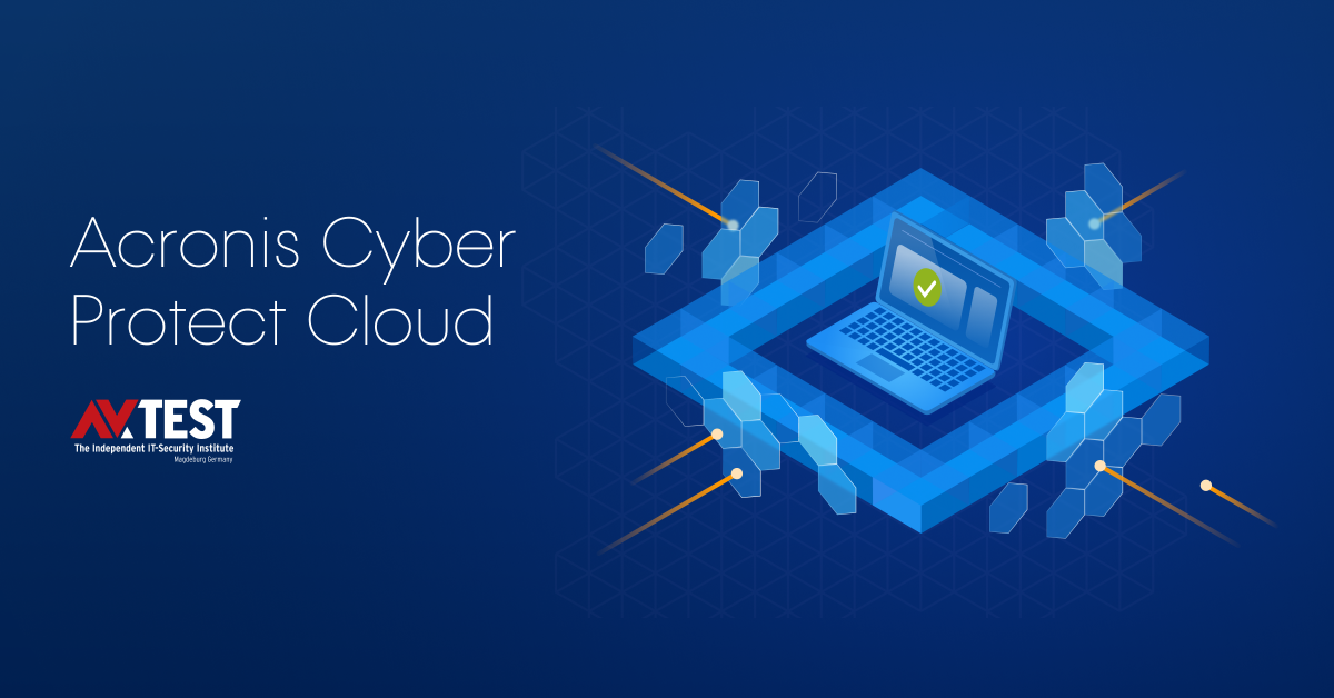 Acronis Cyber Protect Cloud Delivers 100% Detection Rate, Zero False Alarms