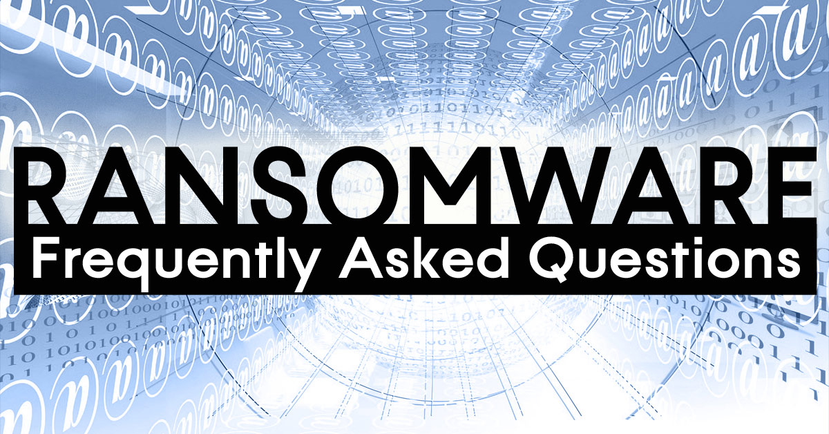 Frequently Asked Questions: Protection Against Ransomware