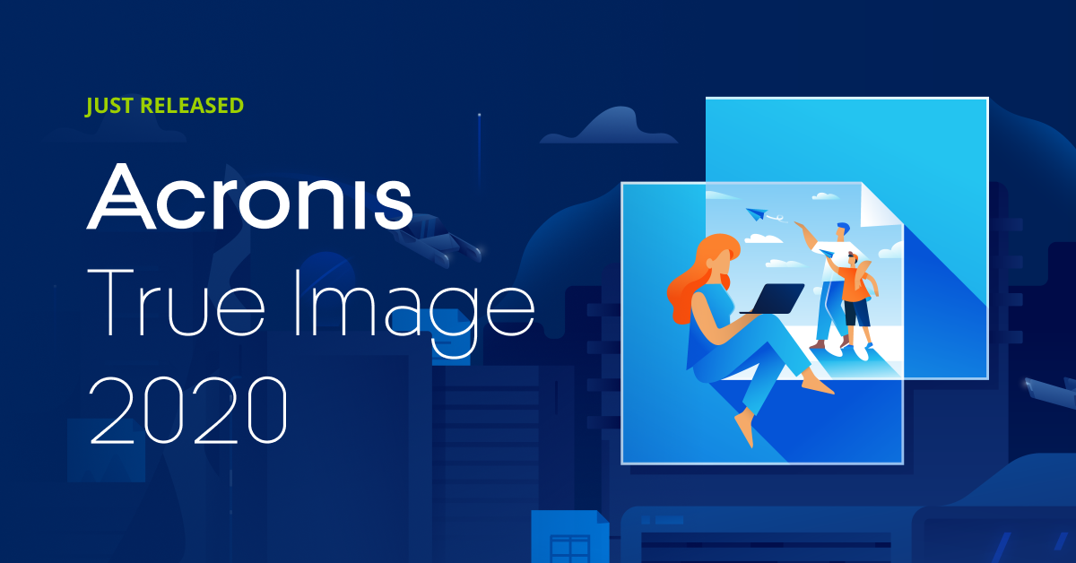 Just released - Acronis True Image 2020