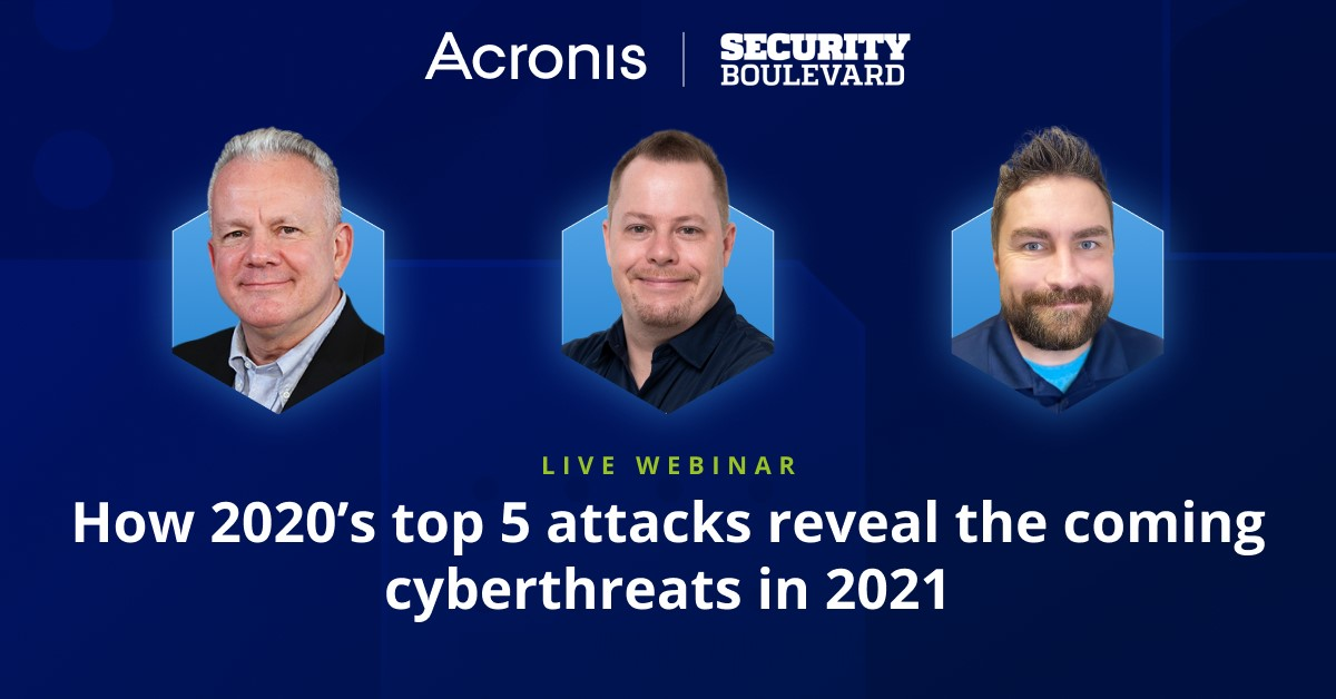 Acronis cybersecurity expert predicts 2021's top threats for Security Boulevard