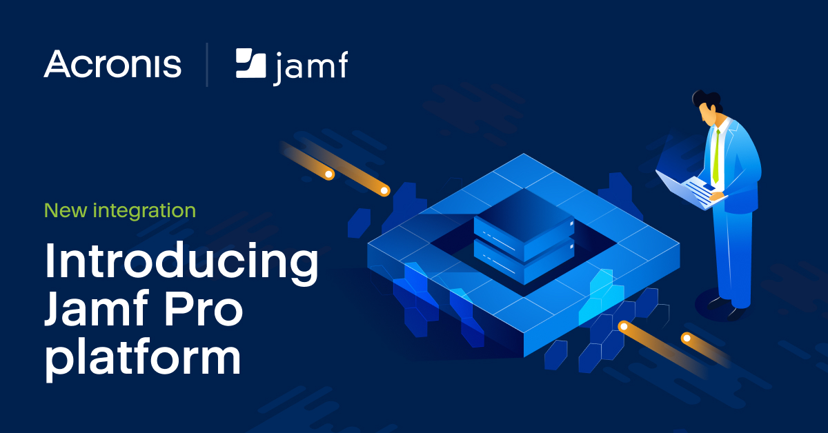 Acronis Cyber Protect Cloud now integrates with Jamf Pro