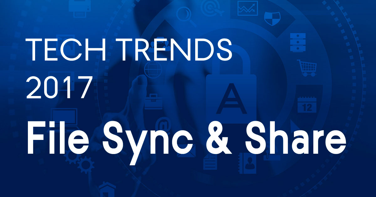 Key Trends in File Sync & Share Market for 2017