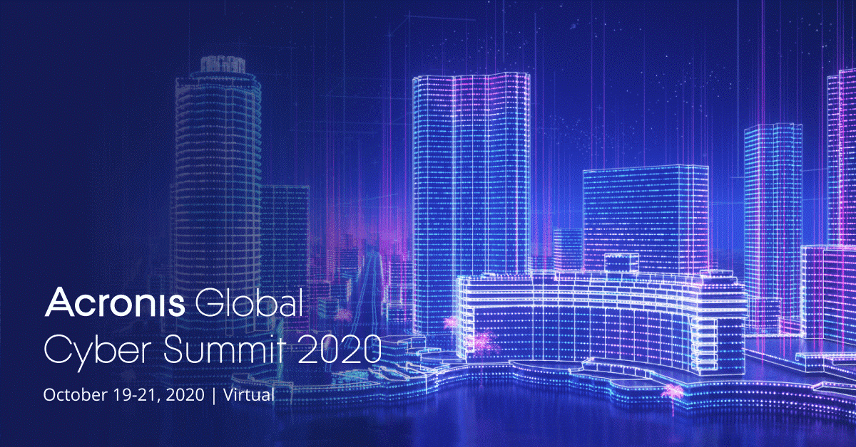 Acronis Global Cyber Summit 2020 is going virtual so more MSPs and IT pros can attend