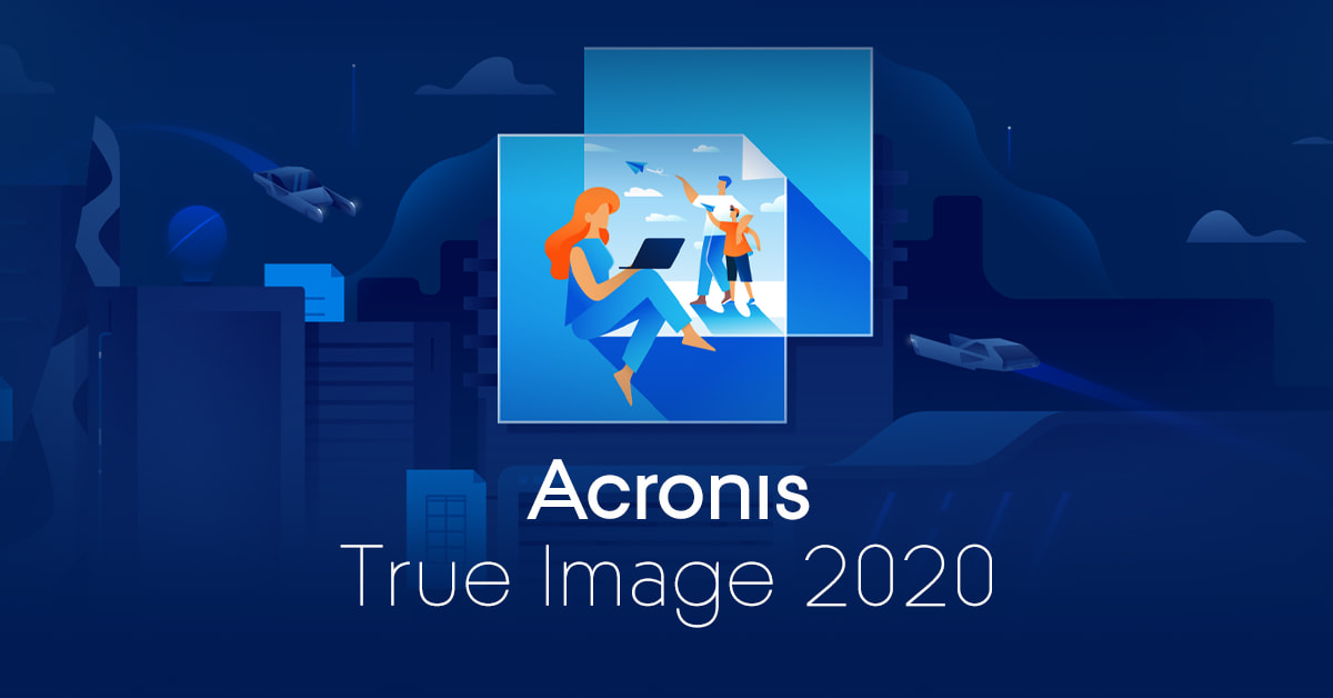 The Best Computer Backup Software Acronis True Image 2020