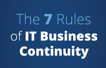 Seven Rules of IT Disaster Recovery