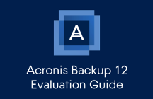 Acronis Backup 12 Evaluation Guide