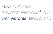 Cómo proteger PC Microsoft Windows® con Backup 12.5