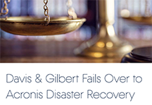 Davis & Gilbert Fails Over to Acronis Disaster Recovery Service When Dealing With Unexpected Downtime During System Update