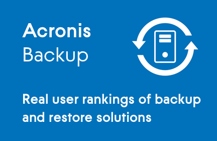 Real user ratings of backup and restore solutions: Acronis Backup and Arcserve UDP