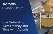 dmi Networking Saves Money and Delivers Better, Faster Backup with Acronis