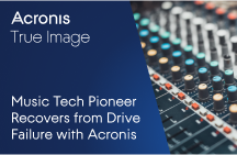 Music Tech Pioneer Recovers from Drive Failure with Acronis True Image