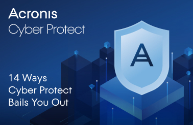 14 Ways Acronis Cyber Backup Bails You Out