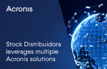 Stock Distribuidora Leverages Multiple Acronis Solutions to Achieve 200% Year- Over-Year Growth