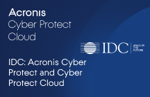 IDC - Acronis Announces Acronis Cyber Protect and Cyber Protect Cloud