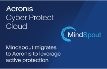 Mindspout Migrates from SolarWinds and Carbonite to Acronis Cyber Protect Cloud to Leverage Active Protection