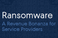 Ransomware - A Revenue Bonanza for Service Providers