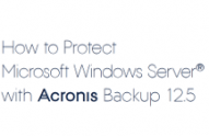 How to Protect Microsoft Windows Server with Acronis Backup 12.5