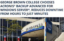 George Brown College Reduces Downtime from Hours to Minutes with Acronis Backup Advanced