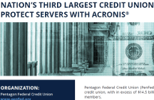"Pentagon Federal Credit Union cuts recovery time in half with ""set and forget"" reliability of Acronis Backup Advanced"