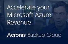 Accelerate your Microsoft Azure Revenue with Acronis Backup Cloud