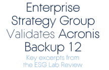 Enterprise Storage Group Validates Acronis Backup 12 - Lab Review Summary