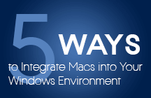 5 Ways to Integrate Macs into Your Windows Environment