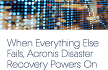 When Everything Else Fails, Acronis Disaster Recovery Powers On  First Savings Mortgage's production system