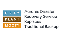 Gray Plant Mooty Replaces Traditional Backup with Acronis Disaster Recovery Service