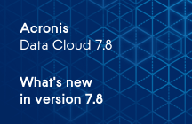 Acronis Data Cloud - Neuerungen der Version 7.8