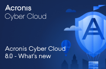 Acronis Cyber Cloud 8.0 - 新機能