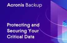 Most Secure Backup - Protecting and Securing Your Critical Data with Acronis Cyber Backup