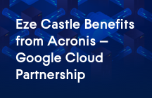 Eze Castle Diversifies Data Protection for UK Clients by Storing Acronis Backup Data in Google Cloud.