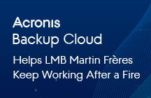 Acronis Helps LMB Martin Frères Keep Working After a Fire