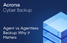 Agent vs Agentless Backup: Why it Matters
