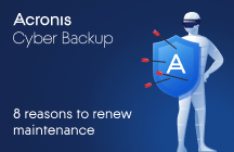 Acronis Cyber Backup 8 Reasons to Renew Maintenance