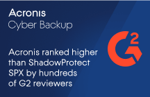 Acronis Cyber Backup ranked higher than ShadowProtect SPX by hundreds of G2 reviewers
