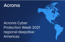 Acronis Cyber Protection Week 2021 Regional Deepdive: Americas
