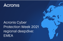 Acronis Cyber Protection Week 2021 Regional Deepdive: Europe, Middle East, Africa (EMEA)