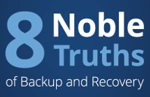 Eight Noble Truths of Backup and Recovery